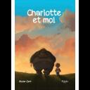 Charlotte et moi. 1 / Olivier Clert | Clert, Olivier. Illustrateur