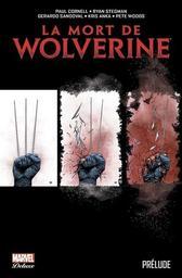 La mort de Wolverine : prélude / Paul Cornell | Cornell, Paul - Auteur du texte