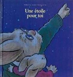 Une étoile pour toi / Michel Gay, Josette Chicheportiche | Gay, Michel. Auteur