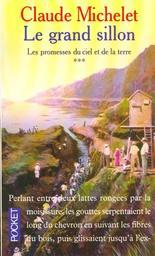 Les promesses du ciel et de la terre. 3, Le Grand sillon / Claude Michelet | Michelet, Claude. Auteur