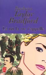 Là où la vie t'appelle / Barbara Taylor Bradford   Bradford, Barbara Taylor (1933-....). Auteur