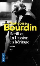 Une passion fauve. 2, Berill ou la passion en héritage / Françoise Bourdin | Bourdin, Françoise (1952-...). Auteur
