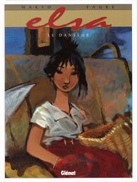 Elsa. 3, Le danseur / Faure | Faure, Michel. Illustrateur