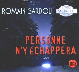 Personne n'y échappera / Romain Sardou | Sardou, Romain (1974-....). Auteur