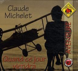 Quand ce jour viendra : roman / Claude Michelet   Michelet, Claude. Auteur