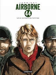 Airborne 44. 1, Là où tombent les hommes / scénario, dessin et couleurs, Philippe Jarbinet | Jarbinet, Philippe. Auteur