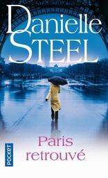 Paris retrouvé / Danielle Steel | Steel, Danielle (1947-....). Auteur