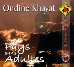 Le pays sans adultes / Ondine Khayat | Khayat, Ondine. Auteur
