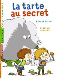 La tarte au secret / Pascal Brissy | Brissy, Pascal. Auteur