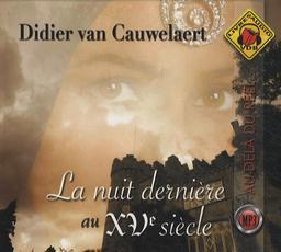 La Nuit dernière au XVe siècle / Didier van Cauwelaert   Van Cauwelaert, Didier. Auteur