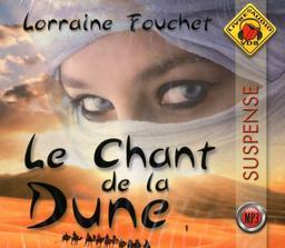 Le Chant de la dune / Lorraine Fouchet | Fouchet, Lorraine. Auteur