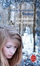 L' Orpheline des neiges. 1 / Marie-Bernadette Dupuy   Dupuy, Marie-Bernadette