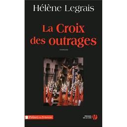La croix des outrages / Hélène Legrais | Legrais, Hélène. Auteur