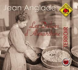 Les Délices d'Alexandrine / Jean Anglade   Anglade, Jean (1915-....). Auteur