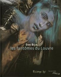 Les fantômes du Louvre / Enki Bilal | Bilal, Enki. Auteur
