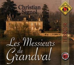Les messieurs de Grandval. 1 / Christian Signol   Signol, Christian. Auteur