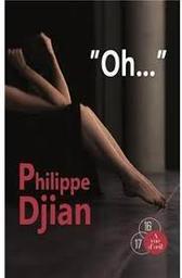 Oh / Philippe Djian | Djian, Philippe (1949-....). Auteur