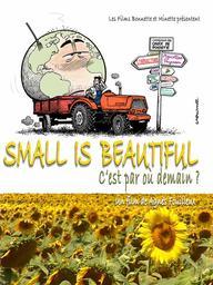 Small is beautiful / Agnès Fouilleux, réal. | Fouilleux, Agnès. Monteur