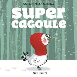 Super cagoule / Antonin Louchard | Louchard, Antonin (1954-....). Illustrateur