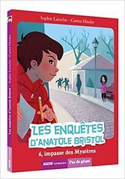 Les enquêtes d'Anatole Bristol / Sophie Laroche   Laroche, Sophie. Auteur