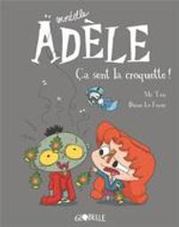 Mortelle Adèle. 11, Ca sent la croquette ! / Mr Tan | Mr Tan (1981-....). Auteur