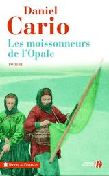 Les moissonneurs de l'Opale / Daniel Cario   Cario, Daniel (1948-....). Auteur