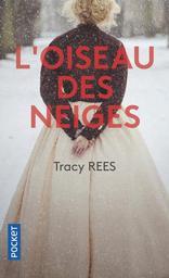 L' oiseau des neiges (SERIE EN 2 VOL.) / Tracy Rees | Rees, Tracy. Auteur