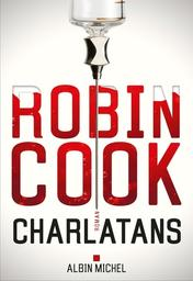 Charlatans : roman / Robin Cook | Cook, Robin (1940-....). Auteur