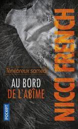 Au bord de l'abîme (SÉRIE EN 2 VOL.) : Ténébreux samedi / Nicci French | French, Nicci. Auteur