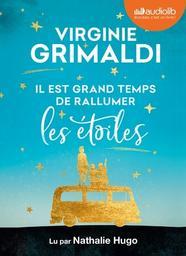 Il est grand temps de rallumer les etoiles - livre audio 1 cd mp3 / Virginie Grimaldi    Grimaldi, Virginie