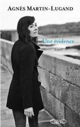 Une évidence / Agnès Martin-Lugand   Martin-Lugand, Agnès. Auteur