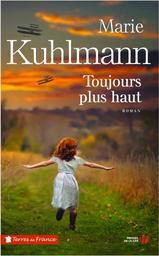 Toujours plus haut / Marie Kuhlmann   Kuhlmann, Marie. Auteur