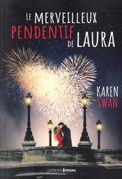 Le merveilleux pendentif de Laura / Karen Swan   Swan, Karen. Auteur
