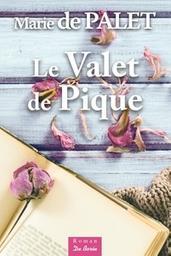 Le valet de pique / Marie de Palet   Palet, Marie de (1934-....). Auteur