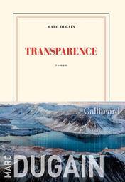 Transparence / Marc Dugain   Dugain, Marc. Auteur