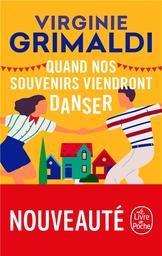 Quand nos souvenirs viendront danser / Virginie Grimaldi | Grimaldi, Virginie (19...- ....). Auteur