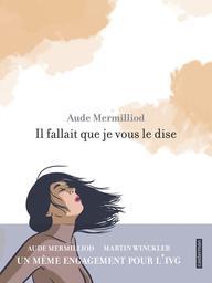 Il fallait que je vous le dise / Aude Mermilliod | Mermilliod, Aude. Illustrateur. Auteur