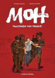 Moh : Palestinien mais presque / François Begnez   Begnez, François. Illustrateur