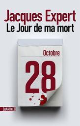 Le jour de ma mort / Jacques Expert   Expert, Jacques. Auteur