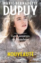 L'orpheline de Manhattan. 2, Les lumières de Broadway / Marie-bernadette DUPUY | Dupuy, Marie-Bernadette - Auteur du texte. Auteur