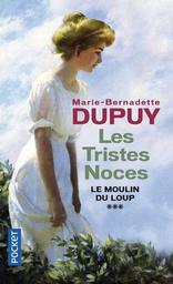 Les tristes noces (SERIE EN 2 VOL.) / Marie-Bernadette Dupuy | Dupuy, Marie-Bernadette (1952-....). Auteur