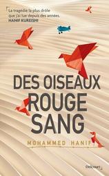 Des oiseaux rouge sang / Mohammed Hanif | Hanif, Mohammed - Auteur du texte. Auteur