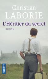 L' héritier du secret (SERIE EN 2 VOL.) : roman / Christian Laborie | Laborie, Christian. Auteur