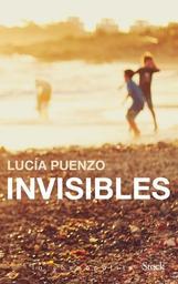 Invisibles : roman / Lucía Puenzo | Puenzo, Lucía (1976-....). Auteur