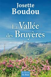 La vallée des bruyères / Josette Boudou | Boudou, Josette (1935-....). Auteur