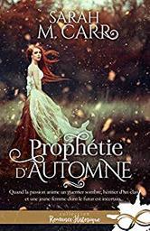 Prophétie d'automne / Sarah M. Carr | Sarah M. Carr. Auteur