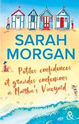 Petites confidences et grandes confessions à Martha's Vineyard | Morgan, Sarah - Auteur du texte