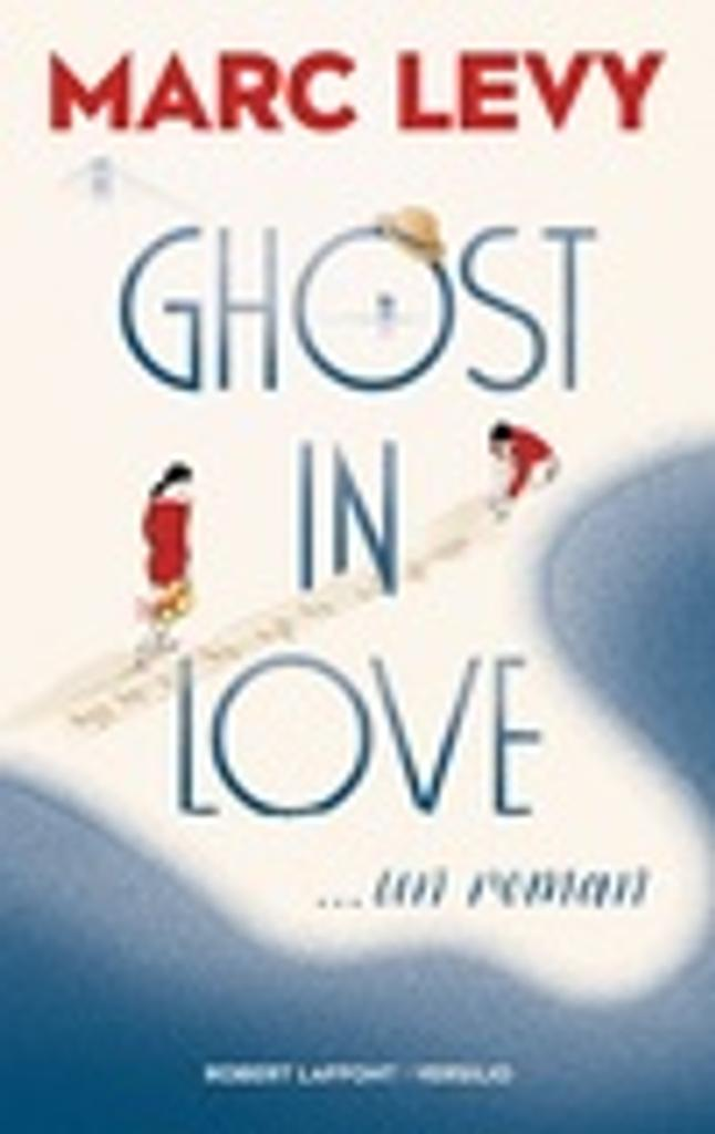 Ghost in love / Marc Lévy  