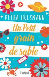 Un petit grain de sable / Petra Hülsmann   Hülsmann, Petra (1976) - Auteur du texte