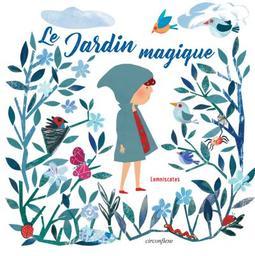 Le jardin magique / Lemniscates   Lemniscates. Illustrateur. Auteur